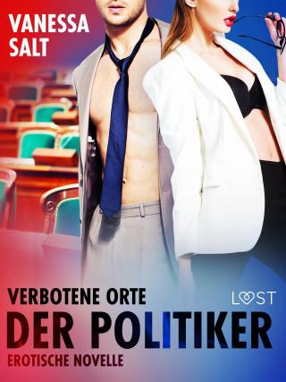 Vanessa Salt: Verbotene Orte: Der Politiker - Erotische Novelle