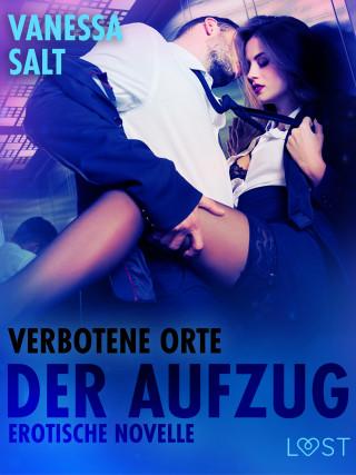 Vanessa Salt: Verbotene Orte: Der Aufzug - Erotische Novelle