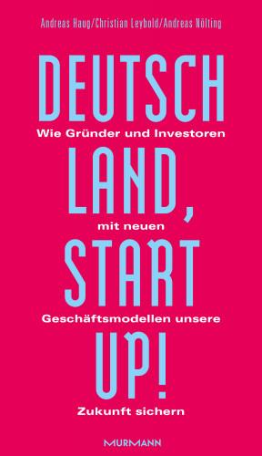 Andreas Haug, Andreas Nölting, Christian Leybold: Deutschland, Startup!