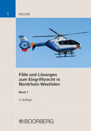 Christoph Keller: Fälle und Lösungen zum Eingriffsrecht in Nordrhein-Westfalen