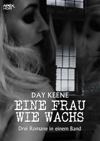 Day Keene: EINE FRAU WIE WACHS