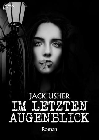 Jack Usher: IM LETZTEN AUGENBLICK