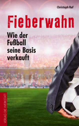 Christoph Ruf: Fieberwahn