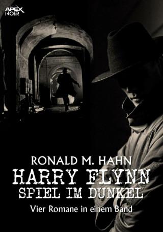 Ronald M. Hahn: HARRY FLYNN - SPIEL IM DUNKEL