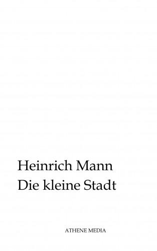 Heinrich Mann: Die kleine Stadt