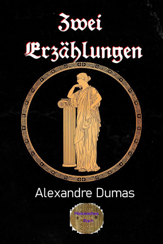 Alexandre Dumas: Zwei Erzählungen