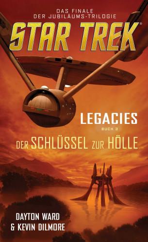 Dayton Ward, Kevin Dilmore: Star Trek - Legacies 3: Der Schlüssel zur Hölle