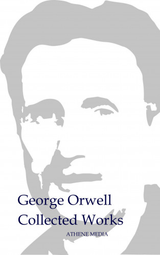 George Orwell, Eric Arthur Blair: Collected Works