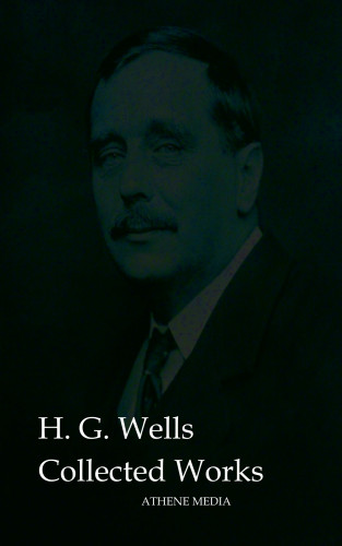 H. G. Wells: Collected Works