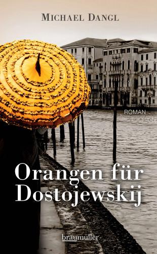 Michael Dangl: Orangen für Dostojewskij