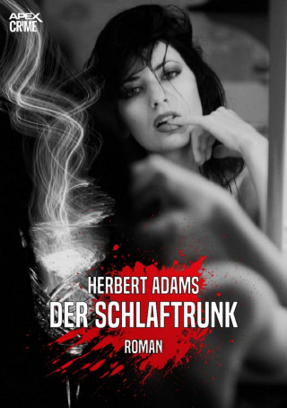 Herbert Adams: DER SCHLAFTRUNK