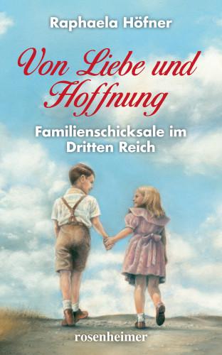 Raphaela Höfner: Von Liebe und Hoffnung