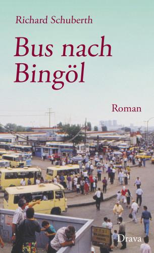 Richard Schuberth: Bus nach Bingöl