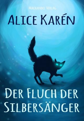 Alice Karén: Der Fluch der Silbersänger