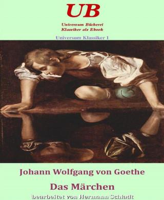 Johann Wolfgang von Goethe, Hermann Schladt: Universum Klassiker 1: Das Märchen