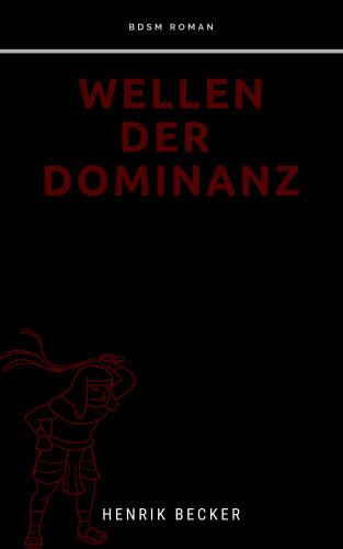 Henrik Becker: Wellen der Dominanz