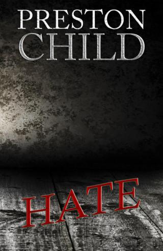 Preston Child: Hate