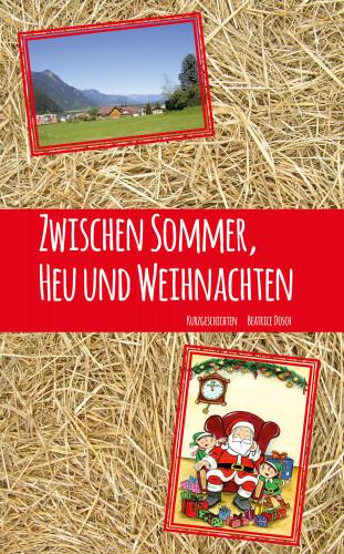 Beatrice Dosch: Zwischen Sommer, Heu und Weihnachten