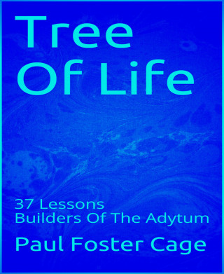Paul Foster Cage: Tree Of Life