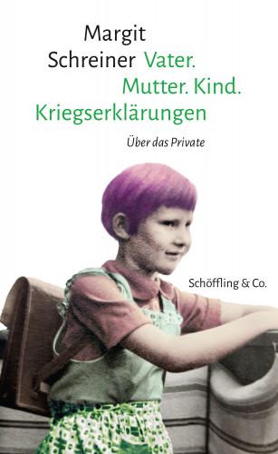Margit Schreiner: Vater. Mutter. Kind. Kriegserklärungen