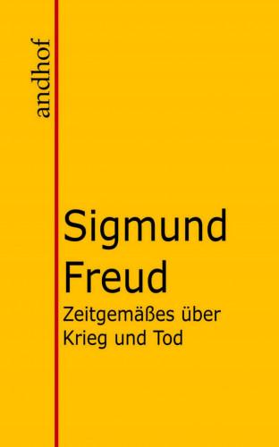 Sigmund Freud: Zeitgemäßes über Krieg und Tod