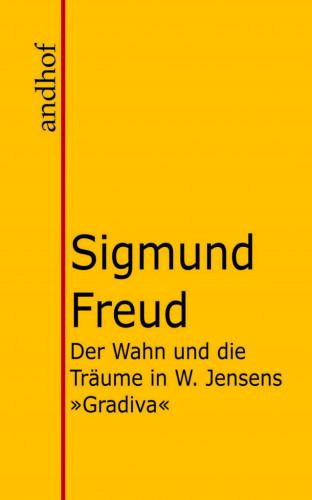 """Sigmund Freud: Der Wahn und die Träume in W. Jensens """"Gradiva"""""""