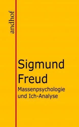 Sigmund Freud: Massenpsychologie und Ich-Analyse