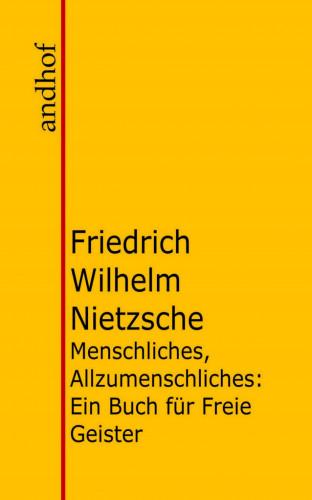 Friedrich Wilhelm Nietzsche: Menschliches, Allzumenschliches
