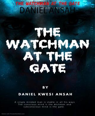 DANIEL ANSAH: THE WATCHMAN AT THE GATE