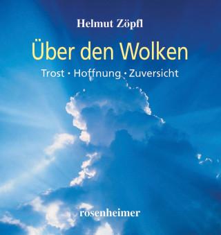 Helmut Zöpfl: Über den Wolken