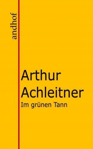 Arthur Achleitner: Im grünen Tann