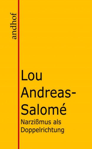 Lou Andreas-Salomé: Narzißmus als Doppelrichtung