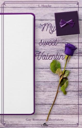 L. Hawke: My sweet Valentin