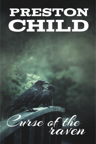 Preston Child: Curse of the raven