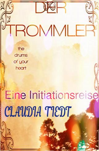 CLAUDIA TIEDT: DER TROMMLER