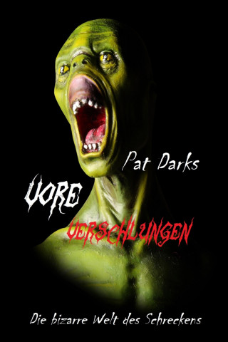 Pat Darks: Vore - Verschlungen