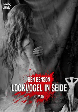 Ben Benson: LOCKVOGEL IN SEIDE
