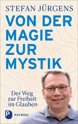 Stefan Jürgens: Von der Magie zur Mystik