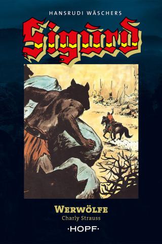 Charly Strauss: Sigurd Großband 3: Werwölfe