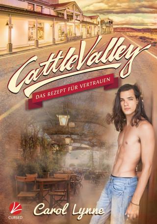 Carol Lynne: Cattle Valley: Das Rezept für Vertrauen