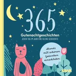 Kampenwand Verlag: 365 Gutenachtgeschichten - Jeden Tag im Jahr eine kleine Geschichte