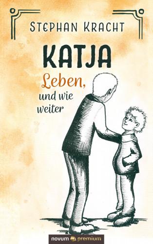 Stephan Kracht: Katja - Leben, und wie weiter