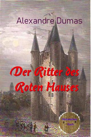 Alexandre Dumas: Der Ritter des Roten Hauses