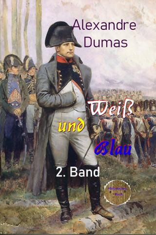 Alexandre Dumas: Weiß und Blau 2. Band