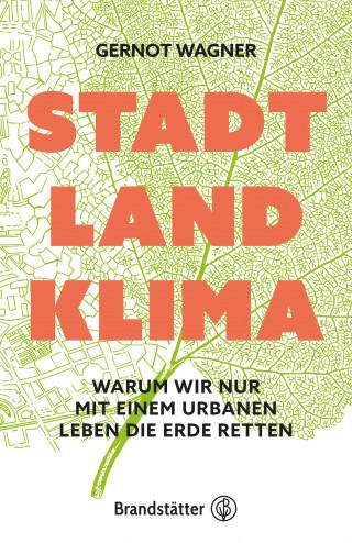 Gernot Wagner: Stadt, Land, Klima