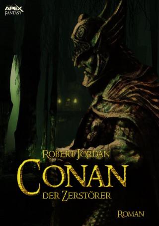 Robert Jordan: CONAN, DER ZERSTÖRER