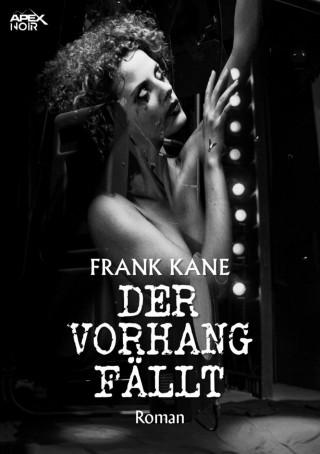 Frank Kane: DER VORHANG FÄLLT