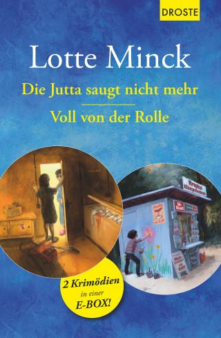 Lotte Minck: Die Jutta saugt nicht mehr & Voll von der Rolle
