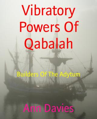 Ann Davies: Vibratory Powers Of Qabalah