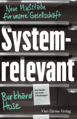 Burkhard Hose: Systemrelevant